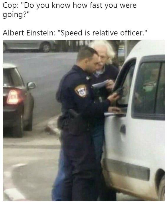 Случай на дороге Полиция, Скорость, Патруль, Альберт Эйнштейн, Теория относительности, Дорога, Картинка с текстом