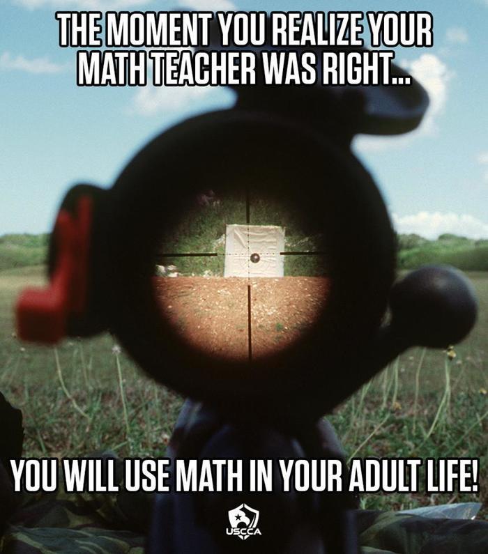Момент когда ты понимаешь, что учитель математики был прав... Прицел, Мишень, Снайперы, Математика, Учитель года