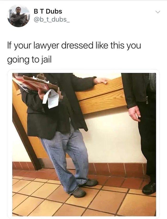 Если твой адвокат одет так - готовься сесть в тюрьму