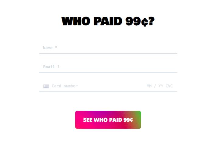 Какой хороший проект. Он предлагает вам заплатить 99 центов, что бы узнать имя предыдущего идиота. Сайт, Хитрость, Дураки, Деньги, Донат