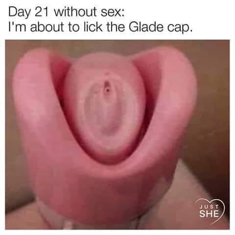 21 день без секса: подумываю лизнуть колпачок от аэрозоля